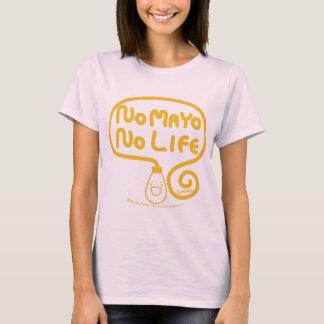Nenhum Mayo nenhuma vida T-shirts