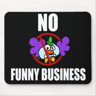 Nenhum negócio engraçado mouse pad