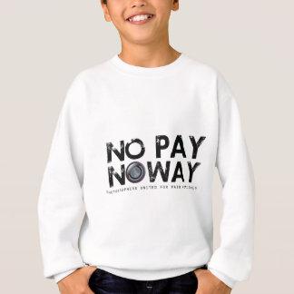 Nenhum pagamento nenhuma maneira! camiseta