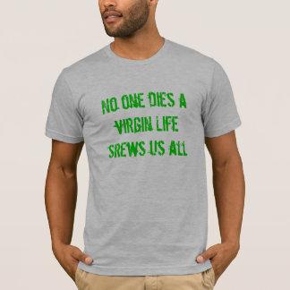 Ninguém morre srews de uma vida da virgem nós camisetas