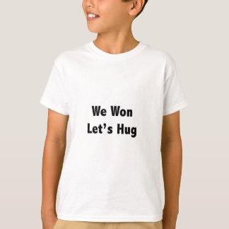 Nós ganhamos deixamos o abraço t-shirts