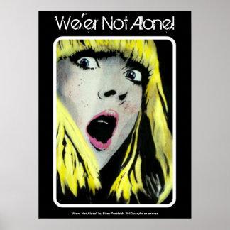 """""""Nós não estamos sozinhos!"""" Poster"""
