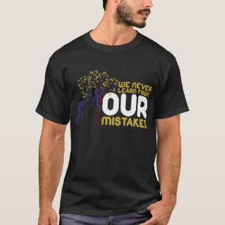Nós nunca aprendemos t-shirt