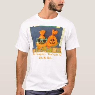 Nós somos abóboras… Isso é apenas… Camisetas