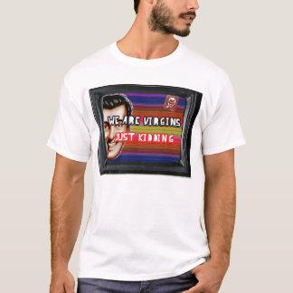 """Nós somos virgens """"apenas que caçoam"""" o t-shirt -"""