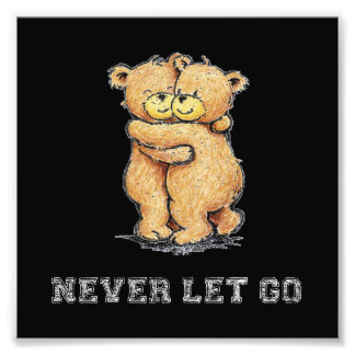 Nunca deixe vão abraço de urso impressão de foto