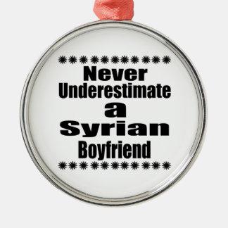 Nunca subestime um namorado sírio ornamento redondo cor prata