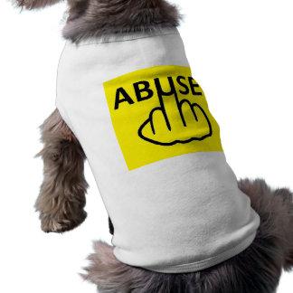 O abuso da roupa do cão é terrível camiseta