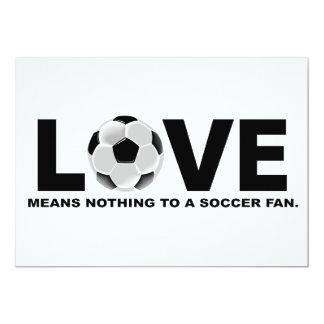 O amor não significa nada a um fã de futebol convite 12.7 x 17.78cm