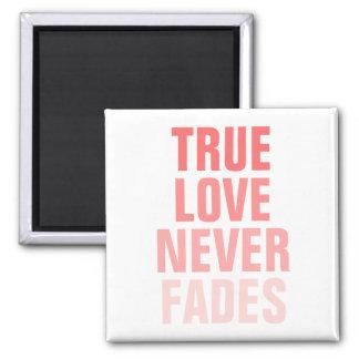 O amor verdadeiro nunca desvanece-se ímã quadrado