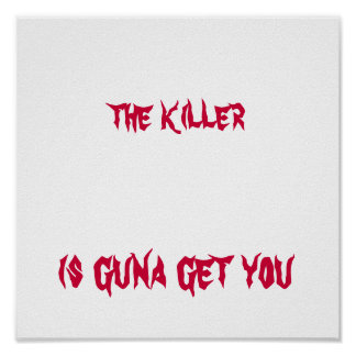 o assassino, o assassino é guna obtem-no, é guna… posters