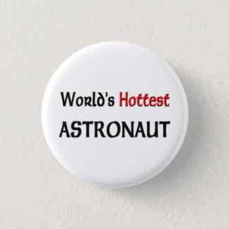 O astronauta o mais quente dos mundos bóton redondo 2.54cm