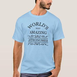 O astrónomo o mais surpreendente do mundo tshirt