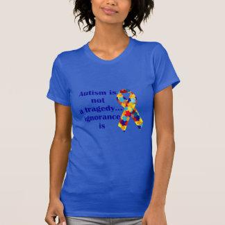O autismo não é uma tragédia, ignorância é tshirts