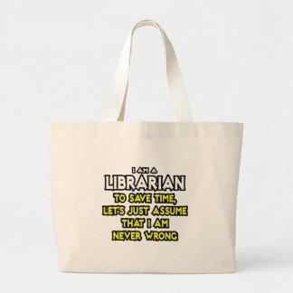 O bibliotecário… supor que eu sou nunca errado bolsas de lona