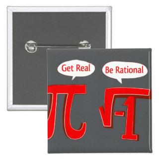"""O botão engraçado """"obtem real - seja racional """" bóton quadrado 5.08cm"""