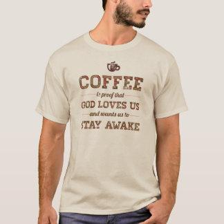 O café é prova que o deus nos ama tshirts
