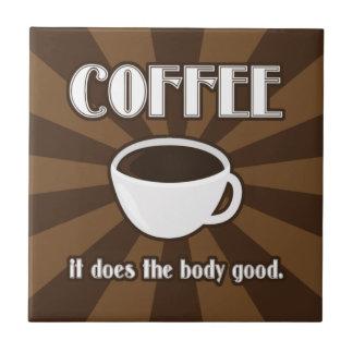 O café faz o bom azulejo II do corpo