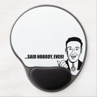 """O costume engraçado """"não disse ninguém nunca!"""" mouse pad de gel"""