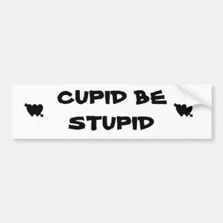 O Cupido seja estúpido Adesivo Para Carro