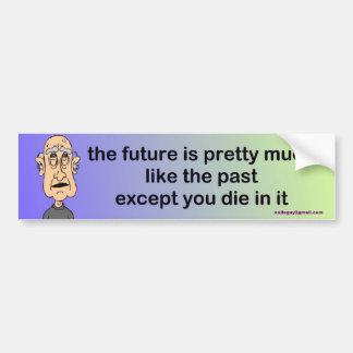 o futuro é bonito bem como o passado… adesivo para carro