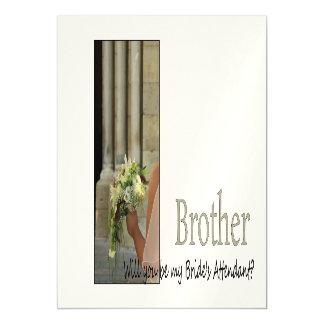 O irmão seja por favor o assistente da noiva -