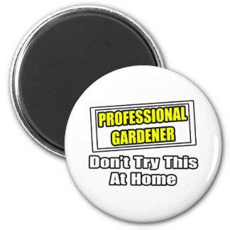 O jardineiro profissional… não tenta este em casa imã de geladeira