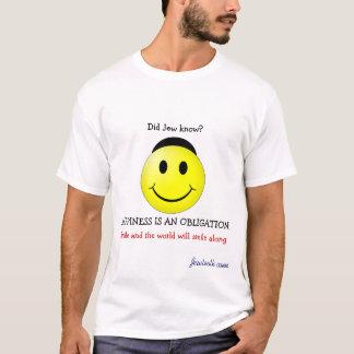 O judeu soube? A FELICIDADE É UMA OBRIGAÇÃO! Tshirt