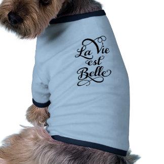 o la vie o belle do est, vida é bonito, francês camisetas para caes