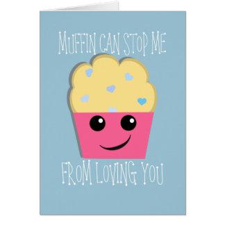 O muffin pode parar-me namorados cartão comemorativo