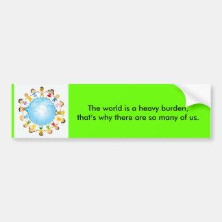 O mundo é uma carga pesada adesivo para carro
