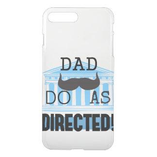 """O pai """"faz como"""" o caso iPhone7 dirigido Capa iPhone 7 Plus"""