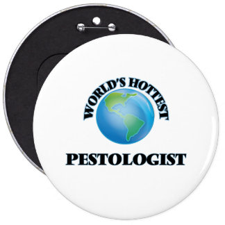 O Pestologist o mais quente do mundo Botons