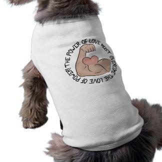 O poder do amor deve superar o amor do poder camisa sem mangas para cachorro
