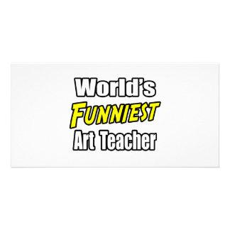 O professor de arte o mais engraçado do mundo cartoes com fotos personalizados