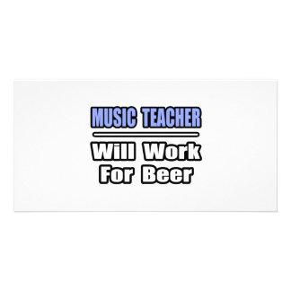 O professor de música… trabalhará para a cerveja cartao com foto personalizado