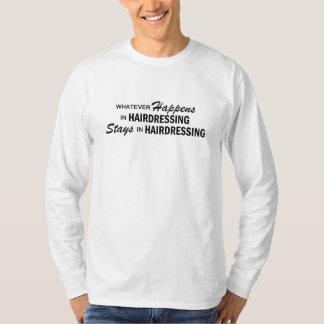 O que quer que acontece - cabeleireiro t-shirts