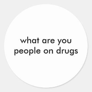 o que são você pessoas em drogas adesivo em formato redondo