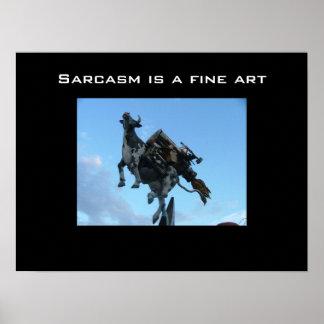 O sarcasmo é umas belas artes poster