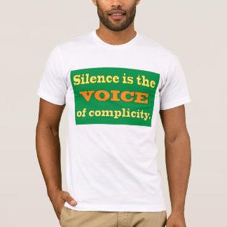 O silêncio é a voz da cumplicidade camisetas