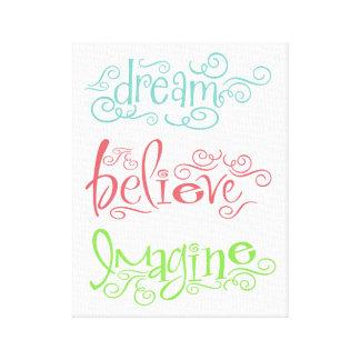O sonho acredita imagina provérbios inspirados da impressão em tela