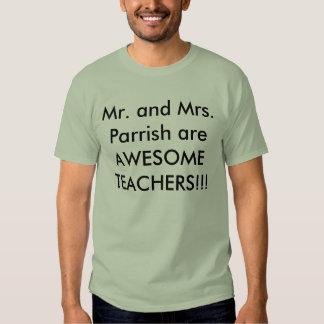 O Sr. e a Sra. Parrish são PROFESSORES Tshirt