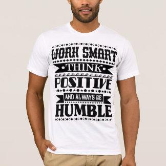 O trabalho Smart pensa o positivo e seja sempre Camiseta