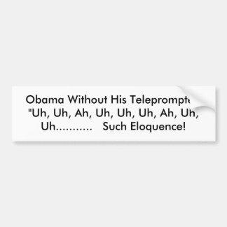 "Obama sem seu Teleprompter: ""Uh, Uh, Ah, Uh… Adesivos"