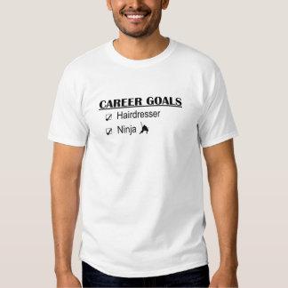 Objetivos da carreira de Ninja - cabeleireiro Camisetas