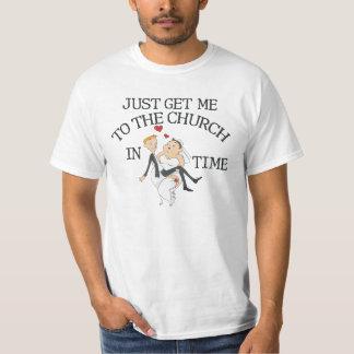 Obtenha-me à igreja a tempo tshirts