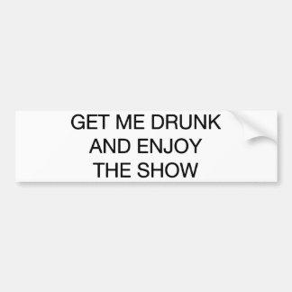 Obtenha-me o bebado e aprecie-o a mostra adesivo para carro