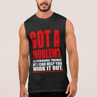 OBTEVE UM PROBLEMA? Humor pessoal do promocional Camisa Sem Manga