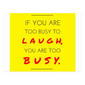Ocupado demais para rir - Too busy to laugh Cartão Postal