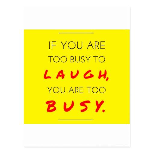 Ocupado demais para rir - Too busy to laugh Cartões Postais